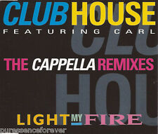 CLUB HOUSE ft CARL - Light My Fire (The Cappella Remixes) (UK 5 Tk CD Single)