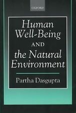 Human Well-Being and the Natural Environment by Partha Dasgupta (2004,...