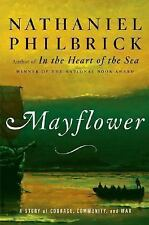 Mayflower : A Story of Courage, Community, and War by Nathaniel Philbrick...