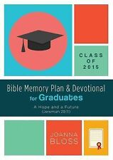 Bible Memory Plan and Devotional for Graduates - Class Of 2015 : A Hope and a...