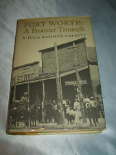 Fort Worth A Frontier Triumph by Julia Kathryn Garrett SIGNED 1st/1st 1972 HCDJ