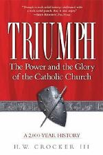 Triumph: The Power and the Glory of the Catholic Church Crocker III, H.W. Paper