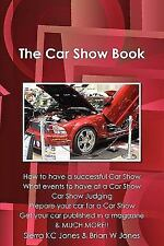 The Car Show Book by Brian Jones and Sierra Jones (2011, Paperback)