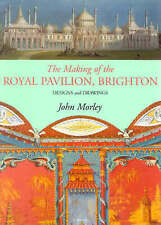 The Making of the Royal Pavilion, Brighton: Design and Drawings-ExLibrary