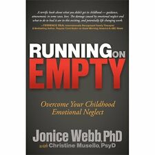 Running on Empty : Overcome Your Childhood Emotional Neglect by Jonice Webb...