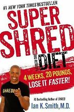 Super Shred the Big Results Diet : 4 Weeks, 20 Pounds, Lose It Faster! Ian Smith