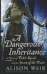 A DANGEROUS INHERITANCE [9781410452306] - ALISON WEIR (HARDCOVER) BRAND NEW