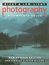 Night and Low-light Photography: A Complete Guide by Peter Wilson, Bob...