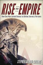 Rise of an Empire: How One Man United Greece to Defeat Xerxes's Persians, Dando-