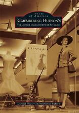 Remembering Hudson's:: The Grand Dame of Detroit Retailing (Images of America Se