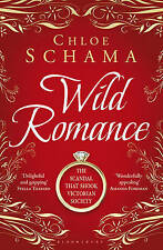 Wild Romance: The True Story of a Victorian Scandal, Schama, Chloë, New Book
