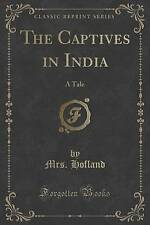 The Captives in India: A Tale (Classic Reprint) by Hofland, Mrs -Paperback