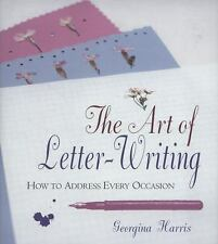 The Art of Letter-Writing: How to Address Every Occasion
