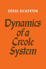 Dynamics of a Creole System, Bickerton, Derek, Very Good condition, Book