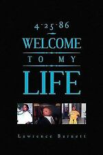 4-25-86 WELCOME TO MY LIFE