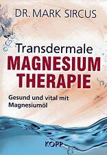 TRANSDERMALE MAGNESIUMTHERAPIE - Dr. Mark Sircus KOPP VERLAG - BUCH