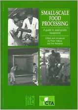 Small-Scale Food Processing: A Guide to Appropriate Equipment, Professional & Te