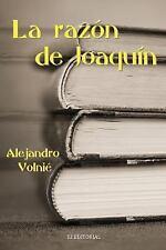 La Razon de Joaquin by Alejandro Volnie (2014, Paperback)