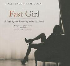 Fast Girl : A Life Spent Running from Madness by Suzy Favor Hamilton (2015, CD)