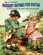 Nursery Rhymes for Guitar : 30 Easy Songs That Kids Can Play by Newel Kimball...