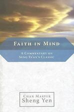 Zen Buddhism: Faith in Mind : A Commentary on Seng Ts'an's Classic by Master...