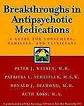 Breakthroughs in Antipsychotic Medications: A Guide for Consumers, Fam-ExLibrary