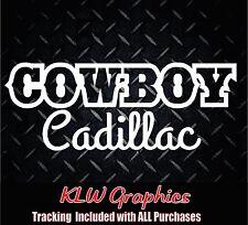 Cowboy Cadillac*  Vinyl decal sticker Car Diesel Truck Country 1500 Crew Cab 4x4