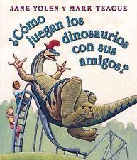 Como juegan los dinosaurios con sus amigos? (Spanish Edition)-ExLibrary