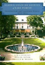 Classic Country Estates of Lake Forest: Architecture and Landscape Design 1856..