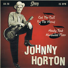 JOHNNY HORTON - GOT THE BULL BY THE HORNS / HONKY TONK HARDWOOD FLOOR (Repro)