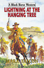 Mark Falcon Lightning at the Hanging Tree Very Good Book