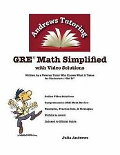GRE Math Simplified with Video Solutions: Written and Explained by a Veteran Tut