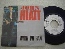 "JOHN HIATT - When we ran / I'm real Man -7""  Geffen Rec. 1985"