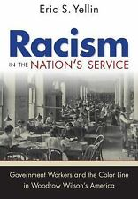 Racism in the Nation's Service : Government Workers and the Color Line in...