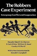 The Robbers Cave Experiment : Intergroup Conflict and Cooperation by Muzafer...