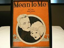 "Mean to Me 1929 by Roy Turk & Fred Ahlert Sheet Music Framed 12"" by 9"""