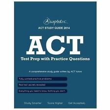 ACT Study Guide 2014 : ACT Test Prep with Practice Questions by Regina A....