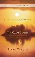 New, The Calm Center: Reflections and Meditations for Spiritual Awakening (An Ec
