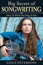 BIG SECRET of SONGWRITING: How to Write One Song a Day by Egils Petersons...