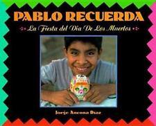 Pablo Recuerda : La Fiesta del Dia de los Muertos by Jorge A. Diaz and George...