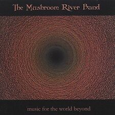 Music for the World Beyond by The Mushroom River Band (CD, Apr-2005, Meteor...