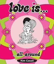 Love Is... All Around by Stefano Casali and Kim Casali (2011, Hardcover)