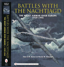 Battles with the Nachtjagd: : The Night Airwar over Europe 1939-1945
