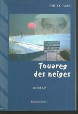 Touareg des neiges.Nabil LOUAAR. Editions Anep L004