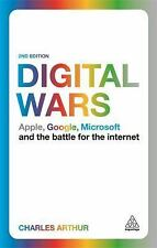 Digital Wars : Apple, Google, Microsoft and the Battle for the Internet by...