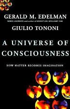 A Universe Of Consciousness: How Matter Becomes Imagination by Edelman, Gerald,