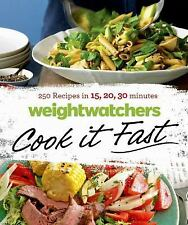 Weight Watchers Cook it Fast: 250 Recipes in 15, 20, 30 Minutes by Weight Watche