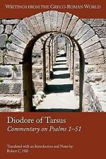 Writings from the Greco-Roman World: Diodore of Tarsus : Commentary on Psalms...