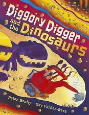 Diggory Digger and the Dinosaurs, Bently, Peter, New Books