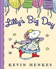 Lilly's Big Day by Kevin Henkes (2006, Hardcover)